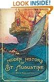 Hidden History of St. Augustine