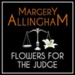 Flowers for the Judge: An Albert Campion Mystery (       UNABRIDGED) by Margery Allingham Narrated by David Thorpe