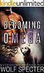 Becoming Omega (M/M Gay Shifter Mpreg...