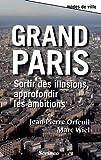 Grand Paris : Sortir des illusions, approfondir les ambitions