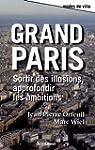 Grand Paris : Sortir des illusions, a...
