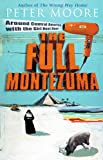 The Full Montezuma (0553813358) by Moore, Peter