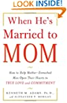 When He's Married to Mom: How to Help...