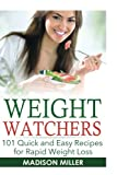Read Weight Watchers: 101 Quick and Easy Recipes for Rapid Weight Loss on-line