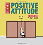 Positive Attitude: A Dilbert Collection (Dilbert Books (Paperback Andrews McMeel))
