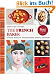 The French Baker: Authentic Recipes f...