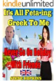 Its All Fetaing Greek To Me: More Brit's Abroad.