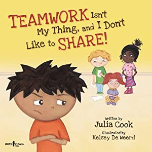 Teamwork Isn't My Thing, and I Don't Like to Share! (Best Me I Can Be!)