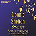 Sweet Somethings: Samantha Sweet, Book 9 (       UNABRIDGED) by Connie Shelton Narrated by Andrea Bates