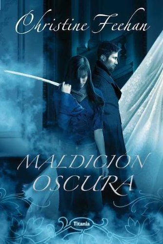 Maldicion oscura (Titania Fantasy)  [Christine Feehan] (Tapa Blanda)