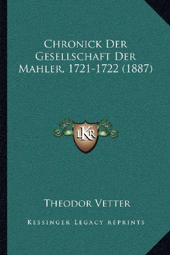 Chronick Der Gesellschaft Der Mahler, 1721-1722 (1887)