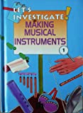 Making Musical Instruments (Let's Investigate)