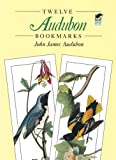 Twelve Audubon Bookmarks (Dover Bookmarks) (0486277690) by John James Audubon