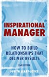 Inspirational Manager: How to Build Relationships That Deliver Results (2nd Edition)