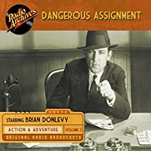 Dangerous Assignment, Volume 3 Radio/TV Program by  Radio Archives Narrated by  full cast