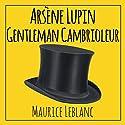 Arsène Lupin, gentleman cambrioleur Hörbuch von Maurice Leblanc Gesprochen von: Cyril Godefroy