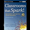 Classrooms that Spark!: Recharge and Revive Your Teaching (       UNABRIDGED) by Emma S. McDonald, Dyan M. Hershman Narrated by Andi Arndt