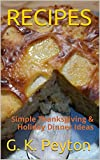 RECIPES: Simple Thanksgiving  & Holiday Dinner Ideas