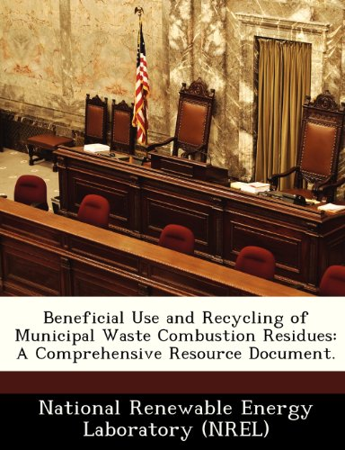 Beneficial Use and Recycling of Municipal Waste Combustion Residues: A Comprehensive Resource Document.