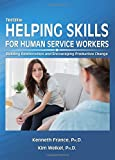 img - for By Kenneth France Helping Skills for Human Service Workers: Building Relationships and Encouraging Productive Change) (3rd Third Edition) [Paperback] book / textbook / text book