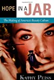 img - for Hope in a Jar: The Making of America's Beauty Culture by Kathy Peiss (2011-08-19) book / textbook / text book
