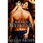 Wicked Weekend | Gillian Archer