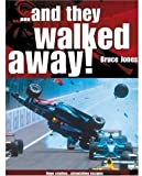 ...and They Walked Away: The B-I-G Accidents and the Drivers Who Lived to Tell the Tale (0760319448) by Jones, Bruce