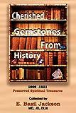 CHERISHED GEMSTONES FROM HISTORY: 1606 - 1831 PRESERVED SPIRITUAL TREASURE