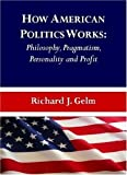 img - for How American Politics Works by Richard J. Gelm (2007) Hardcover book / textbook / text book