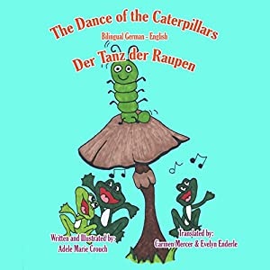 The Dance of the Caterpillars (Bilingual German-English) Audiobook