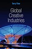 9780745648408: Global Creative Industries (PGMC - Polity Global Media and Communication series)