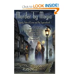 Murder by Magic: Twenty Tales of Crime and the Supernatural by Rosemary Edghill, Mercedes Lackey, Jennifer Roberson and Josepha Sherman