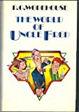 The World of Uncle Fred: Omnibus (0091541808) by Wodehouse, P. G.