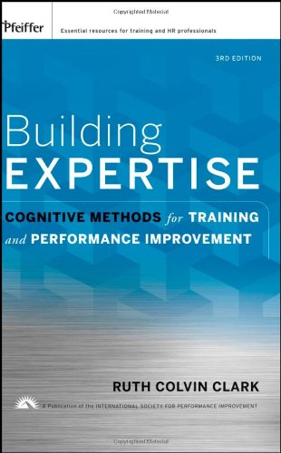 Building Expertise: Cognitive Methods for Training and...