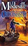 Ordermaster (Saga of Recluce) (0765312131) by Modesitt, L. E.