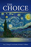 img - for The Choice: The Christ-Centered Pursuit of Kingdom Outcomes book / textbook / text book