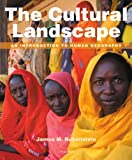 The Cultural Landscape: An Introduction to Human Geography Plus MasteringGeography with eText -- Access Card Package (11th Edition)