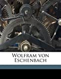 Wolfram von Eschenbach (1149583347) by Wolfram, von Eschenbach