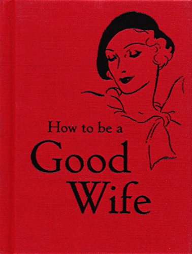 How to Be a Good Wife (Good To Be Home compare prices)