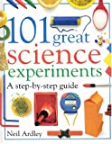 101 GREAT SCIENCE EXPERIMENTS (1564584046) by Neil Ardley