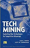 img - for Tech Mining: Exploiting New Technologies for Competitive Advantage book / textbook / text book