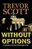 img - for Without Options (Jake Adams International Espionage Thriller) book / textbook / text book