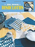 The Big Book Of Dishcloths  (Leisure Arts #3027)