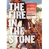 The Fire in the Stone: Prehistoric Fiction from Charles Darwin to Jean M. Auel (The Wesleyan Early Classics of...