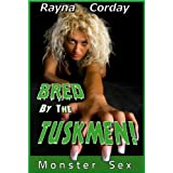 Bred by the Tuskmen! (Forced and Fucked by Beasts) (Tuskmen Breeding Series)di Rayna Corday