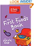 Ella's Kitchen: The First Foods Book:...