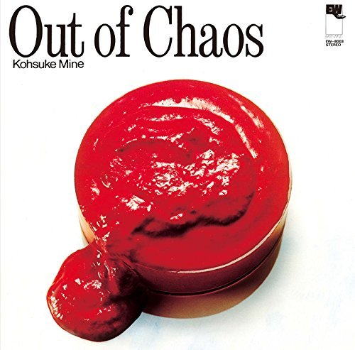 Out of Chaos By Kohsuke Mine,Kosuke Mine Quintet (2015-02-17)