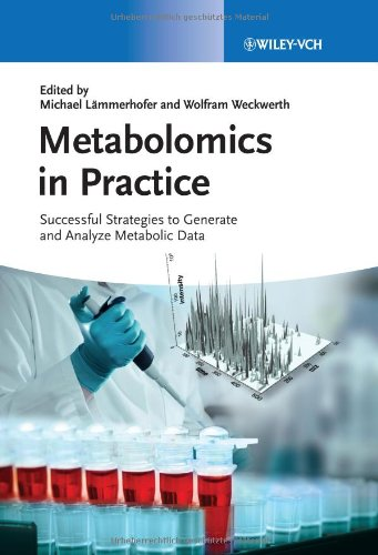 Metabolomics in Practice: Successful Strategies to Generate and Analyze Metabolic Data
