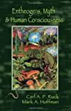 img - for Entheogens, Myth, and Human Consciousness book / textbook / text book