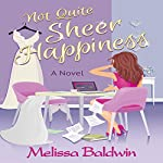 Not Quite Sheer Happiness: Event to Remember Series, Book 3 | Melissa Baldwin